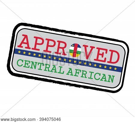 Vector Stamp Of Approved Logo With Central African Flag In The Shape Of O And Text Central African.