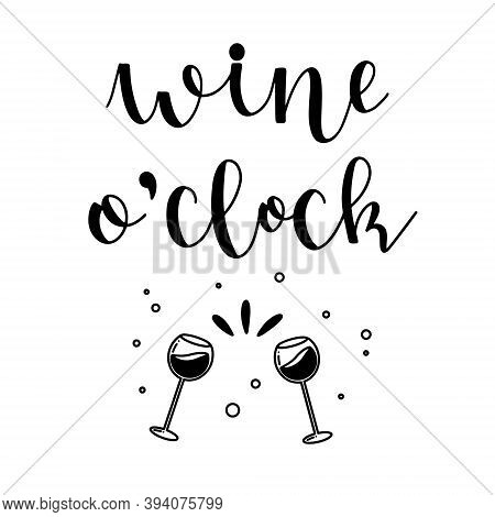 Wine O'clock Funny Phrase Hand Drawn Lettering With Doodle Elements Ink In Black Isolated On White B