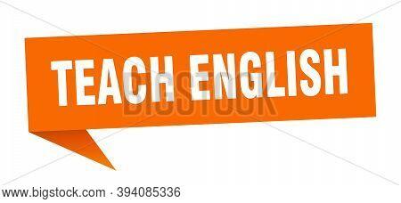 Teach English Speech Bubble. Teach English Ribbon Sign. Teach English Banner