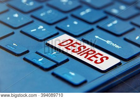 Laptop Computer Keyboard With Desires Button. Desires Generation Concept