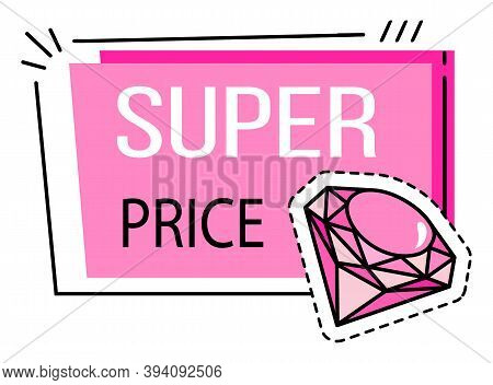 Super Price Special Offer With Inscription And Cartoon Gemstone In Pink Colors. Super Sale Best Pric