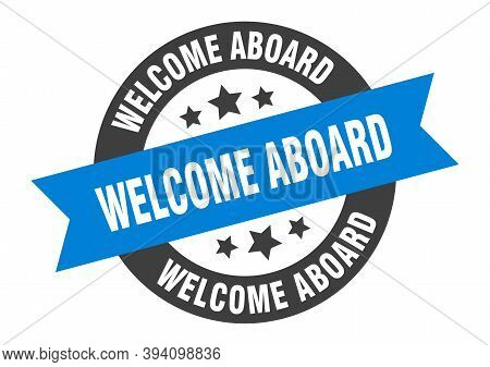 Welcome Aboard Sign. Welcome Aboard Blue-black Round Ribbon Sticker