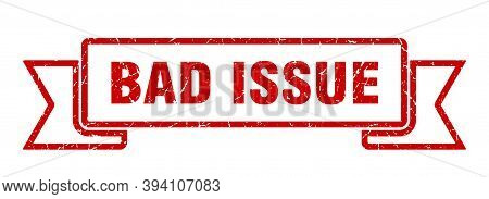 Bad Issue Ribbon Sign. Bad Issue Vintage Retro Band.