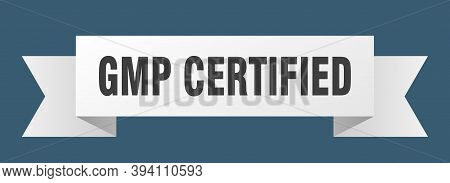 Gmp Certified Ribbon. Gmp Certified Isolated Band Sign. Gmp Certified Banner
