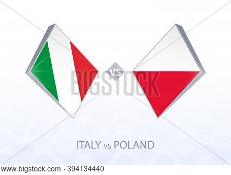 Europe Football Competition Italy Vs Poland, League A, Group 1. Vector Illustration.