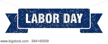 Labor Day Ribbon. Labor Day Grunge Band Sign. Labor Day Banner
