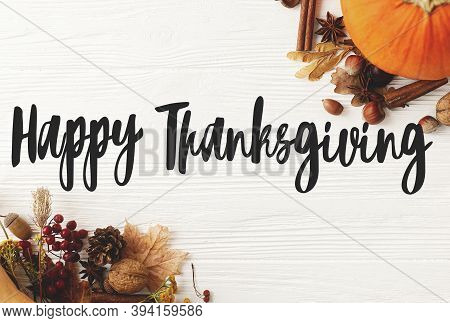 Happy Thanksgiving Greeting Card. Happy Thanksgiving Text Handwritten On Pumpkins, Anise, Cinnamon,