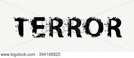 Terror Lettering With Black Scary Letters On A Light Background. Vector Illustration In The Form Of