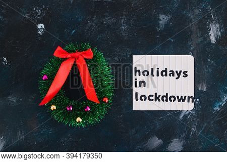 Holidays In Lockdown Due To Covid, Mini Decorative Christmas Tree Pines With Memo About Lockdown