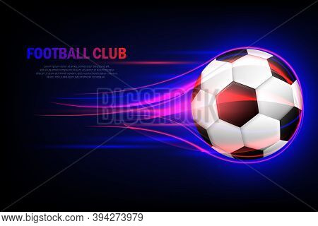 Flying Soccer Ball. Football Club. Flaming Soccer Ball 3d Vector