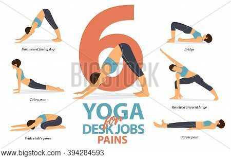 Infographic Of 6 Yoga Poses For Desk Jobs Pains In Flat Design. Beauty Woman Is Doing Exercise For B