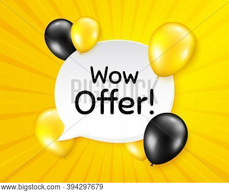 Wow Offer. Balloon Party Banner With Speech Bubble. Special Sale Price Sign. Advertising Discounts S