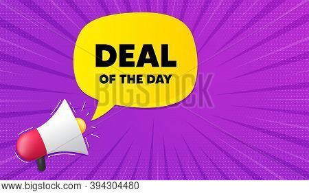 Deal Of The Day Symbol. Background With Megaphone. Special Offer Price Sign. Advertising Discounts S