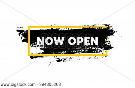 Now Open. Paint Brush Stroke In Box Frame. Promotion New Business Sign. Welcome Advertising Symbol.