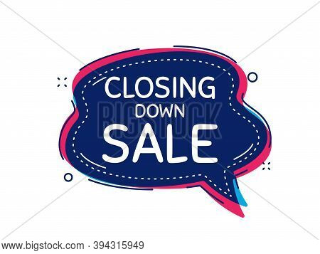 Closing Down Sale. Thought Bubble Vector Banner. Special Offer Price Sign. Advertising Discounts Sym