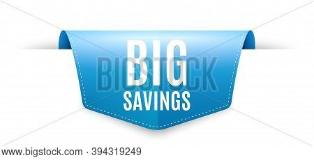 Big Savings. Ribbon Label Tag. Special Offer Price Sign. Advertising Discounts Symbol. Infographics