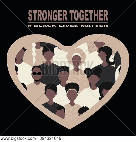 Stop Racism And Stronger Together Concept. Blm, Black Lives Matter,  African Americans And White Peo