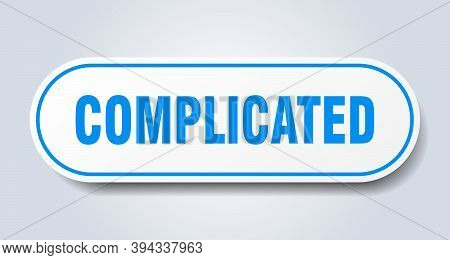 Complicated Sign. Rounded Isolated Button. White Sticker