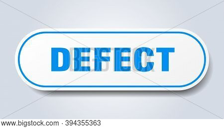 Defect Sign. Rounded Isolated Button. White Sticker