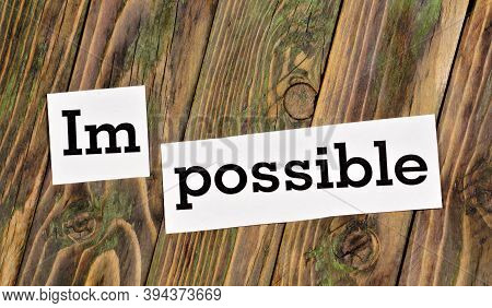 Impossible Is Possible. Text Label. Evaluation Characteristics Of The Improbable, Extraordinary, Exc