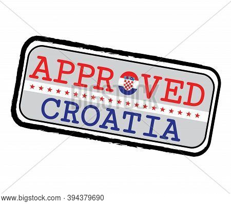 Vector Stamp Of Approved Logo With Croatia Flag In The Shape Of O And Text Croatia. Grunge Rubber Te