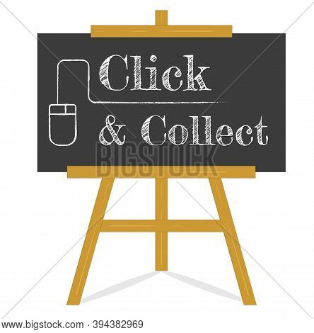 Click And Collect Message Blackboard On A Wooden Easel, Black Chalkboard On An Old Style Wooden Ease