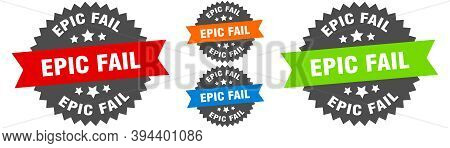 Epic Fail Sign. Round Ribbon Label Set. Seal