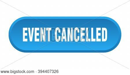 Event Cancelled Button. Rounded Sign On White Background