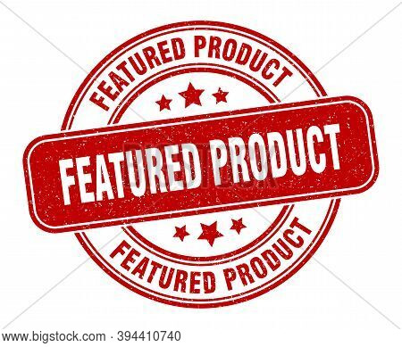 Featured Product Stamp. Featured Product Label. Round Grunge Sign