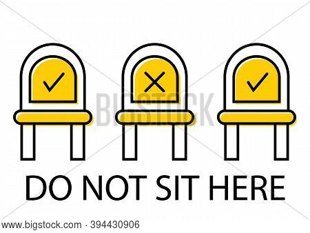 Do Not Sit Here. Keep Your Distance When You Are Sitting. Signage In Public Place Or Transport. Forb