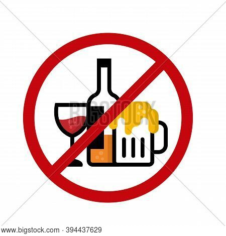No Alcohol Icon Sign With Wine Glass , Liquor Bottle And Beer Glass In Red Circle Stop Sign Vector D