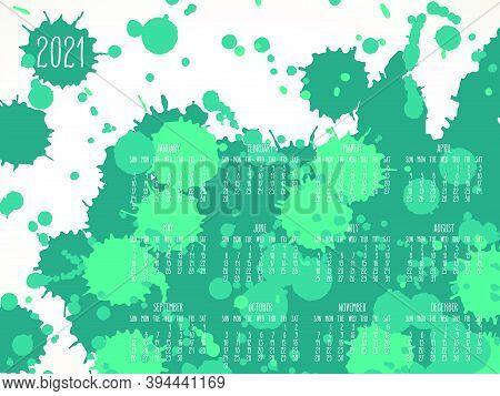 Year 2021 Vector Monthly Calendar. Hand Drawn Teal Green Paint Splatter Artsy Design Over White Back
