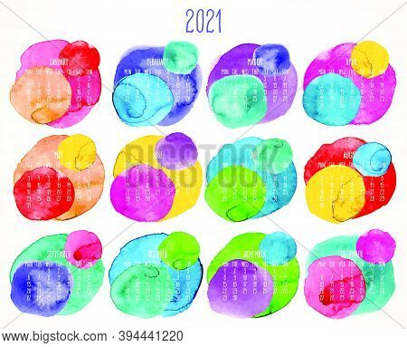 Year 2021 Vector Monthly Artsy Calendar. Hand Drawn Watercolor Colorful Paint Circles Design Over Wh