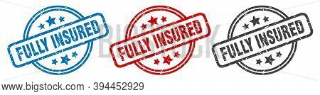 Fully Insured Stamp. Fully Insured Round Isolated Sign. Fully Insured Label Set