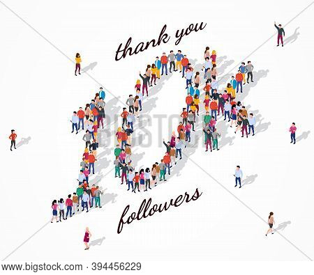 10k Followers. Group Of Business People Are Gathered Together In The Shape Of 10000 Word, For Web Pa