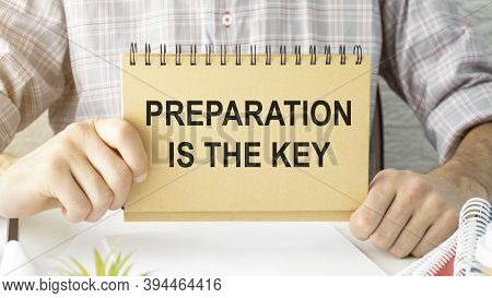 Preparation Is The Key Plan Be Prepared Concept Just Prepare To Perform