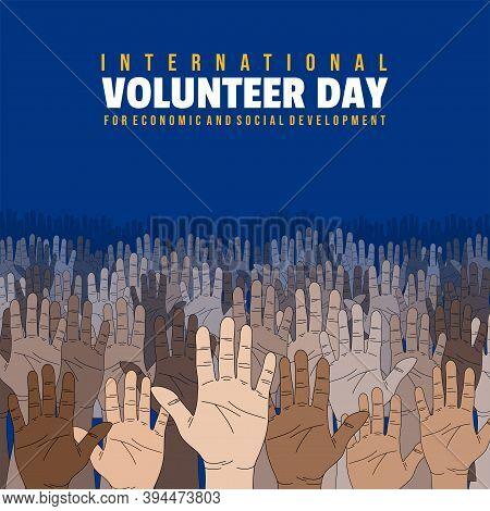 International Volunteer Day For Economic And Social Development Design With Hands Up Vector Illustra