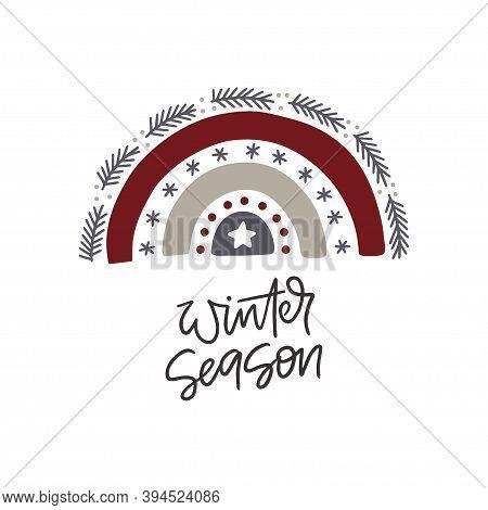 Hand Drawn Rainbow. Winter Holiday Season Clipart. Scandinavian Style. Winter Season Quote. Vector I