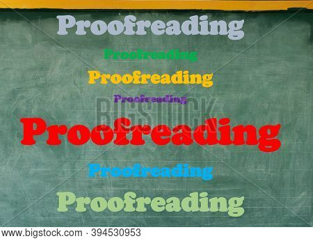 Colorful Proofreading Word On Blackboard For Background