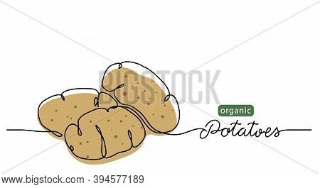 Potatoes Vector Illustration. One Line Drawing Art Illustration With Lettering Organic Potatoes.