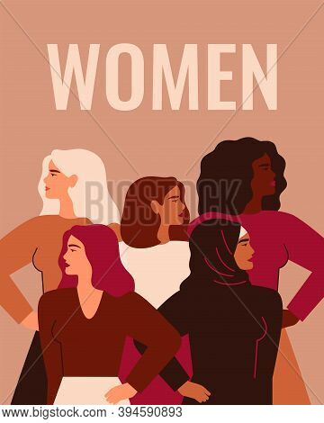 Five Strong Girls Of Different Cultures And Ethnicities Stand Together Under Word Women. Concept Of
