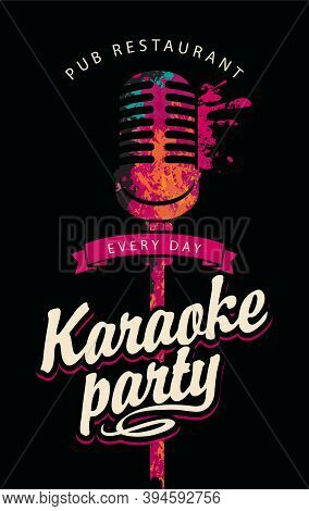 Music Poster For Karaoke Party With An Abstract Bright Microphone And Calligraphic Inscription On Th
