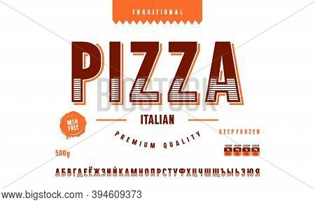 Decorative Sans Serif Font And Pizza Label Template. Cyrillic Letters For Logo And Label Design