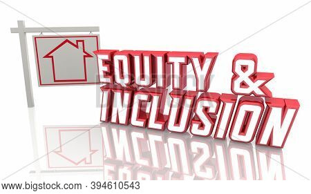 Equity and Inclusion Home Housing Policies For Sale Sign 3d Illustration