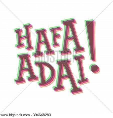 Hafa Adai Or Hello On Chamorro Language Hand Lettering With 3d Effect. Cute Stereoscopic, Disco Styl