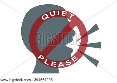 Prohibition Sign With Quiet Please Text Against Speaking Head Icon Vector Illustration