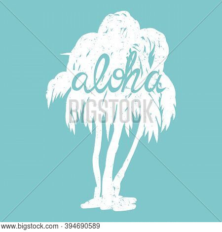 Hand-drawn Palms Silhouette On Blue Background. Shabby Texture And Lettering Aloha. Icon, Label Desi