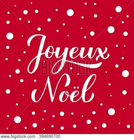 Joyeux Noel Calligraphy Hand Lettering On Red Background With Snow Confetti. Merry Christmas Typogra