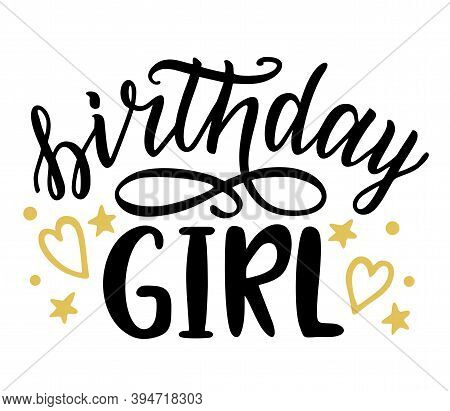 Birthday Girl Lettering. Vector Calligraphy Script Quote Birthday Girl Design For Postcards And Prin