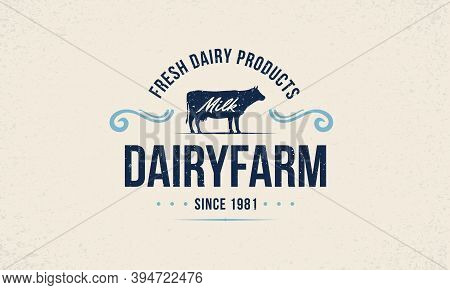 Milk, Cow Logo. Dairy Farm Trendy Logo, Emblem, Poster With Cow Silhouette. Vintage Typography. Grap